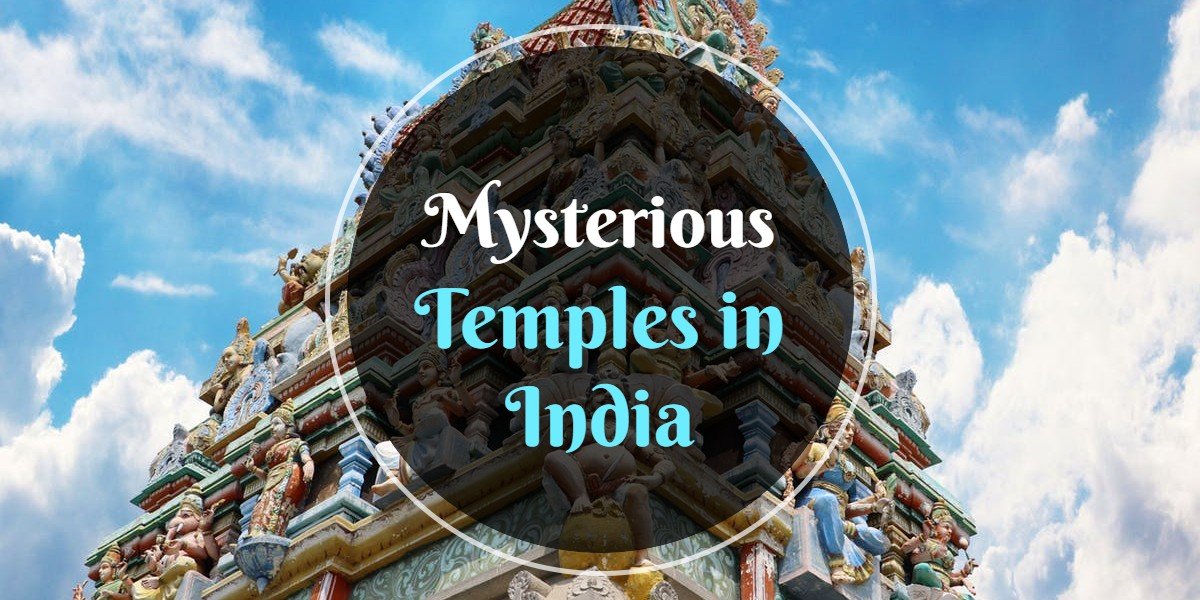 8 Mysterious Temples in India with Unsolved Mysteries - Travlics