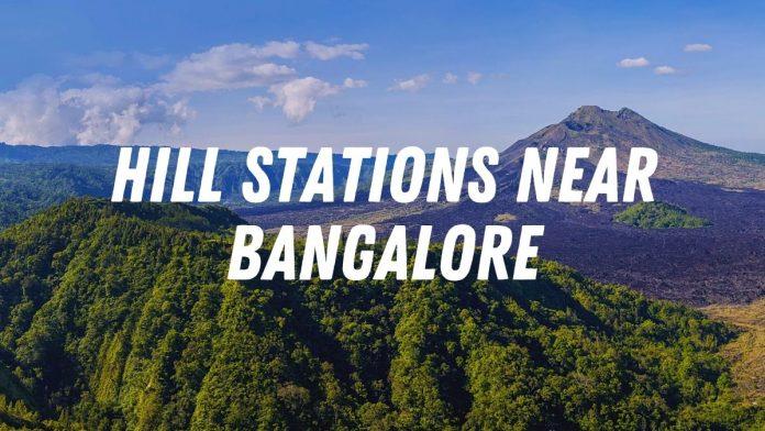Hill Stations Near Bangalore